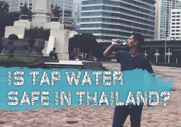 Can I Drink Tap Water In Thailand