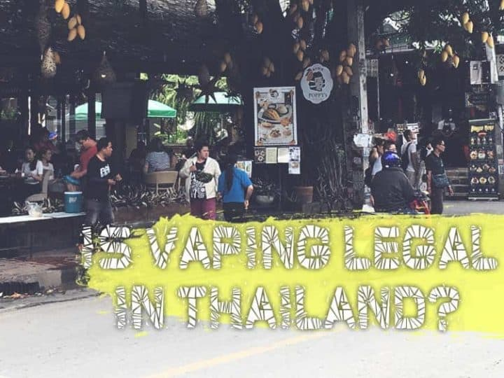 Is Vaping Legal In Thailand 2020? Legalities, Fines, and More Info