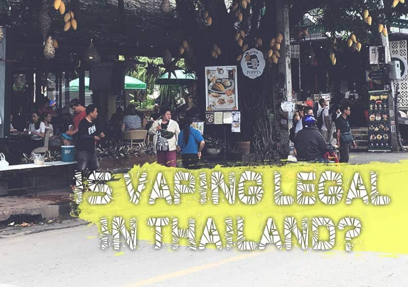 Is Vaping Legal In Thailand 2019? Legalities, Fines, and More Info