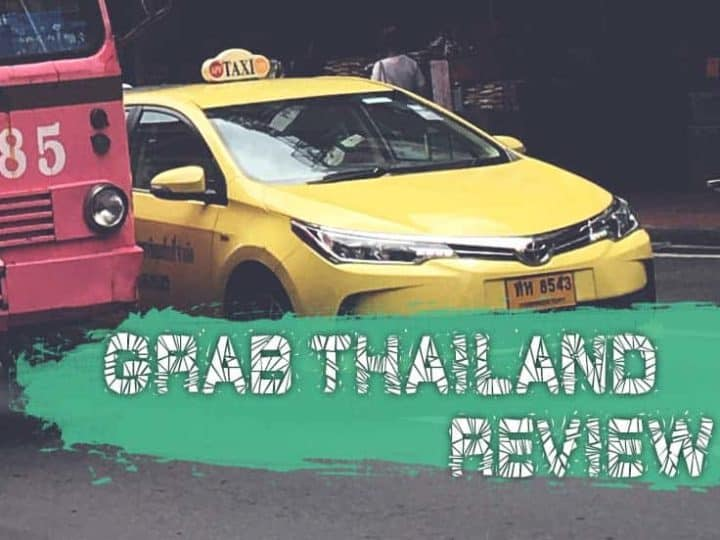 Grab Thailand Review 2020 (New Services, Costs And More Info)