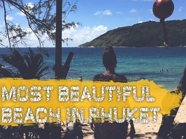 What Is The Most Beautiful Beach In Phuket? (With Pictures)