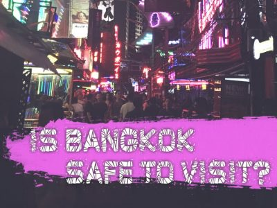 Is Bangkok Safe To Visit? (For Families, Solo Travelers And Others)
